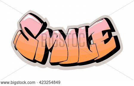Smile Motivational Slogan. Cartoon Style Hand Drawn Lettering For Posters, T Shirt Prints, Cards, St