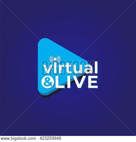 Virtual And Live Logo Concept With Play Button And Live Feeds Icon. Broadcasting Company Logo Design