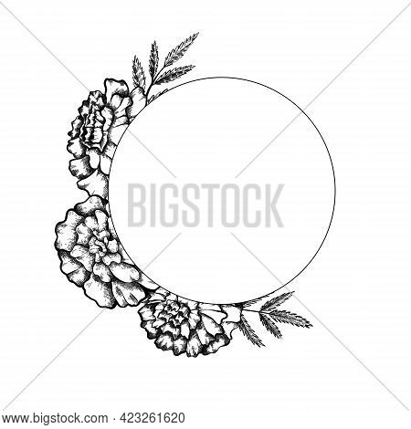 Round Frame With Monochrome Sketch Of Marigolds With Leaves And Copy Space. Invitation Cards With Fl