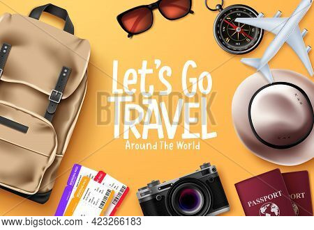 Travel Vector Background Design. Let's Go Travel Around The World Text In Yellow Space With Traveler