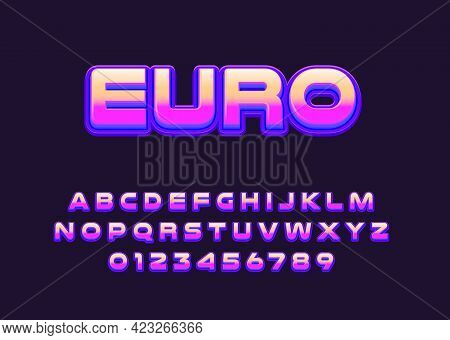 Euro Gradient Font Alphabet. Modern Fancy Vector Alphabet And Number