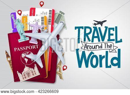 Travel World Vector Background Design. Travel Around The World Text With Traveler Passport And Ticke