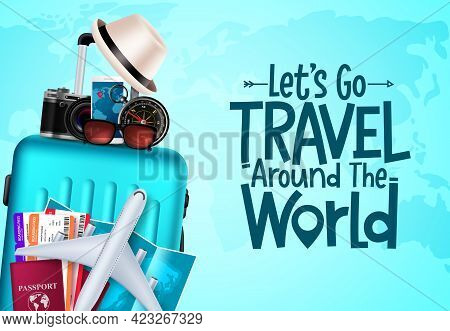 Travel Vector Background Design. Let's Go Travel Around The World Text In Blue Empty Space With Trav