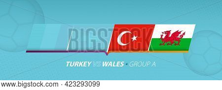 Turkey - Wales Football Match Illustration In Group A. Vector Flags.
