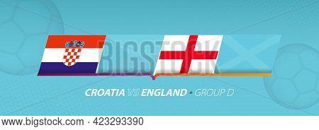 England - Croatia Football Match Illustration In Group D. Vector Flags.