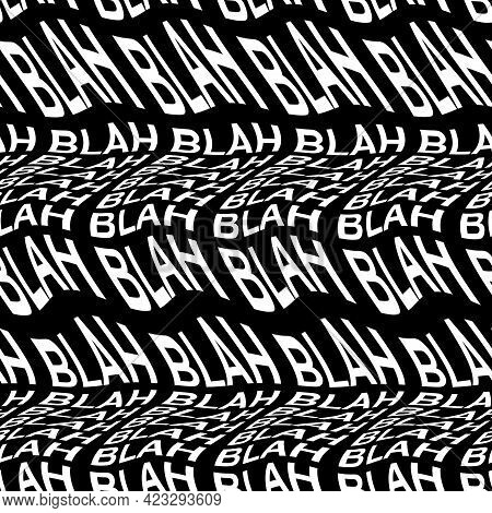 Blah Word Warped, Distorted, Repeated, And Arranged Into Seamless Pattern Background