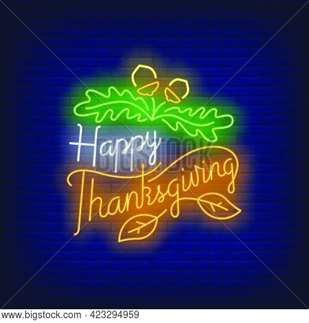 Happy Thanksgiving In Neon Style. Glowing Neon Text. Sale, Discounts, Thanksgiving Day. Night Bright