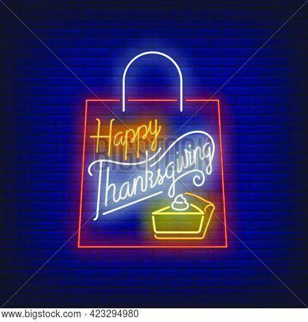 Happy Thanksgiving Bag Neon Sign. Glowing Neon Text. Bag, Discounts, Thanksgiving Day. Night Bright