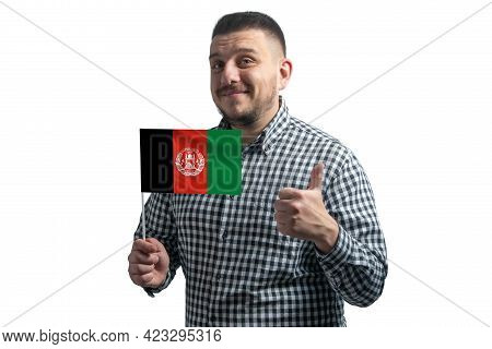 White Guy Holding A Flag Of Afghanistan And Shows The Class By Hand Isolated On A White Background.