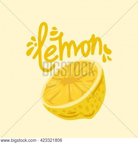 Citrus Lemon Poster. Vector Illustration With The Inscription Lemon And Fruit. A Juicy Piece Of Yell