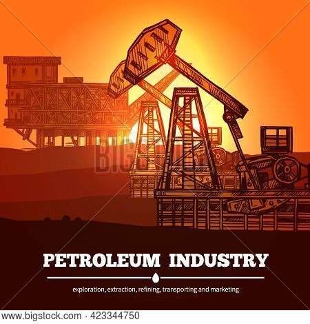 Petroleum Industry Design Concept With Hand Drawn Oil Rigs And Description Exploration Extraction Re