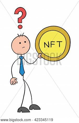 Stickman Businessman Character Holding Nft Coin And Thoughtful About It, Vector Cartoon Illustration