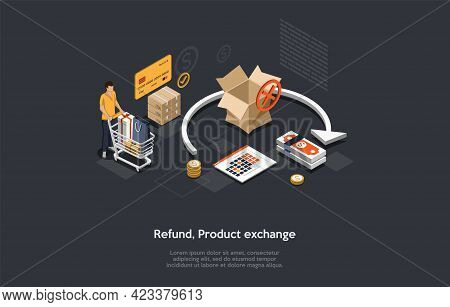 Composition On Dark Background. 3d Isometric Vector Design, Cartoon Style. Order Refund Or Product E