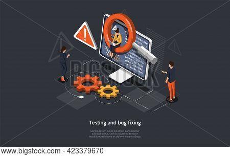Program Or Application Testing, Bug Fixing Process Concept Design. Cartoon 3d Style, Vector Isometri