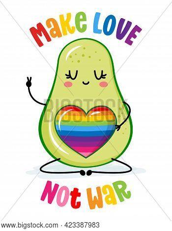 Make Love Not War - Lgbt Pride Slogan Against Homosexual Discrimination Quote. Modern Avocado Kawaii