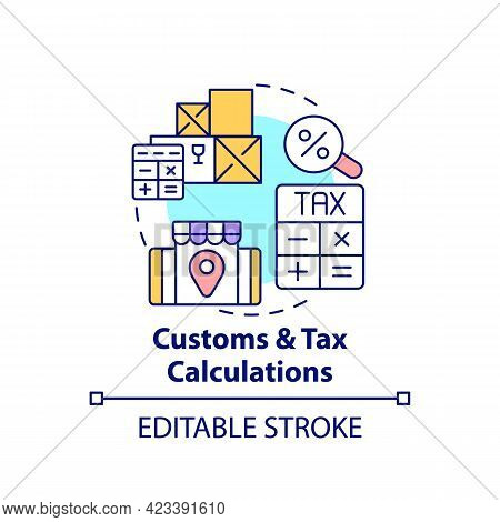 Customs And Tax Calculations Concept Icon. Global Marketplaces Service Abstract Idea Thin Line Illus