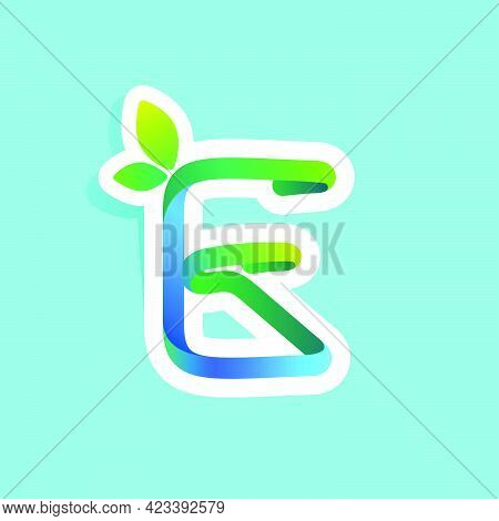 E Letter Flow Line Eco Logo With Green Leaves. Vector Green Icon Perfect To Use In Your Agriculture