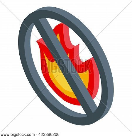 Fire Ban Sign Icon. Isometric Of Fire Ban Sign Vector Icon For Web Design Isolated On White Backgrou