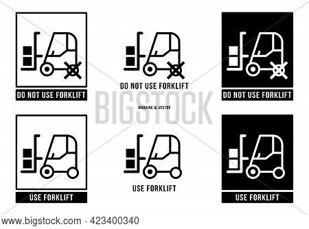 A Set Of Manipulation Symbols For Packaging Products And Goods. Marking - Do Not Use Or Operate Fork