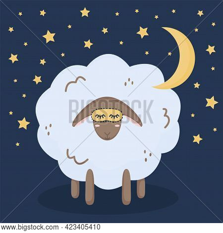 Cute Sheep In Sleep Mask With Stars And Moon On A Blue Background. Poster For The Nursery, Postcard,