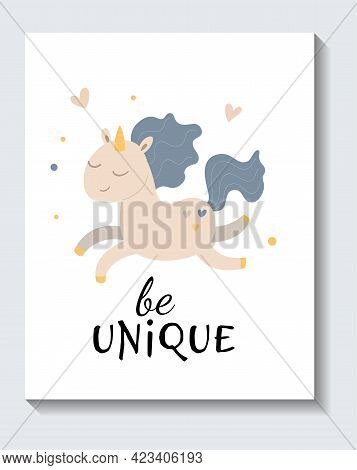 Cute Sticker Of Running Unicorn With Be Unique Lettering On White Background. Concept Of Positive Sh