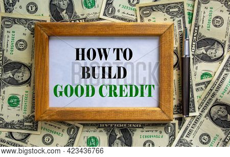 How To Build Good Credit Symbol. Wooden Picture Frame With Words 'how To Build Good Credit' On Beaut