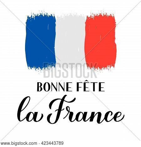 Bon Fete La France Congratulations France Calligraphy Lettering In French Language With Brush Stroke