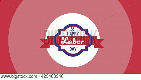 Digitally generated image of happy labor day text over round banner against pink background. american labor day template concept