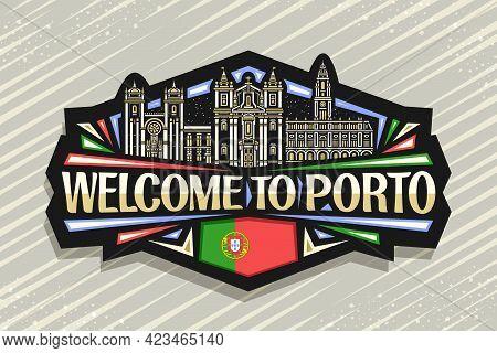 Vector Logo For Porto, Black Decorative Badge With Illustration Of Illuminated Porto City Scape On D