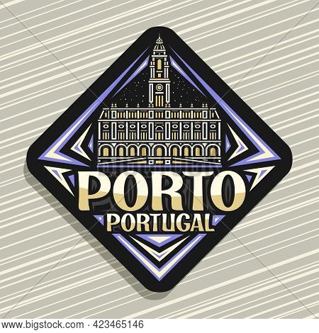 Vector Logo For Porto, Black Rhombus Road Sign With Illustration Of Illuminated Porto City Scape On
