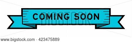 Vintage Blue Color Ribbon Banner With Word Coming Soon On White Background