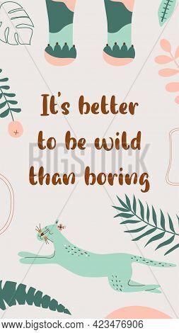 Wild Quote, Wild Animal, Safari Leopard. Wild Phrase For Social Net Story. Tropical Banner Inspirati