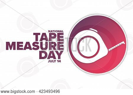 National Tape Measure Day. July 14. Holiday Concept. Template For Background, Banner, Card, Poster W