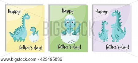 Set Of Cute Cards For Fathers Day. Happy Fathers Day. Dinosaur Dad And Baby On A Bright Background.