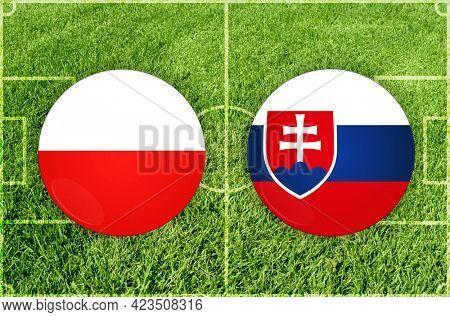 Concept for Football match Poland vs Slovakia