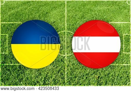 Concept for Football match Ukraine vs Austria
