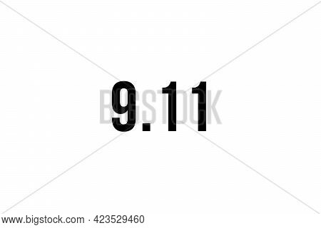 Remember 9 11, Patriot Day, September 11. Illustration With The Twin Towers Representing The Number