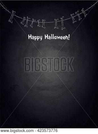 Chalkboard Background For Halloween Design With Hand Drawn Garland Of Bones