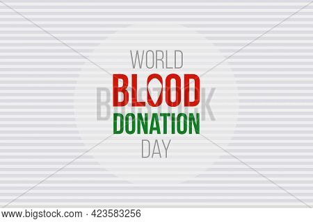Happy World Blood Donation Day Typography Vector Background. Save Human Life By Blood Donation.