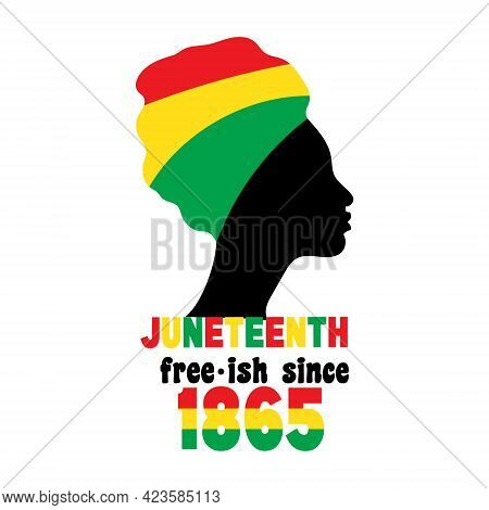 Silhouette Of Black Afro-american Woman. Juneteenth, Freedom And Emancipation Day Since June 19, 186