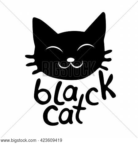 Muzzle Of Cute Black Cat-vector Lettering And Illustration In Flat Style, Isolated. Funny Icon, Clip