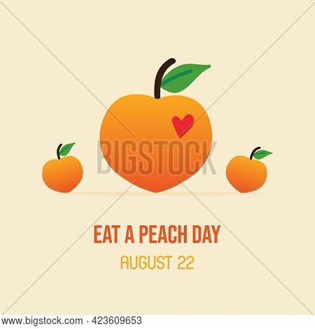 Eat A Peach Day Colorful Greeting Card, Vector Illustration With Cute Cartoon Style Peach Fruits Wit