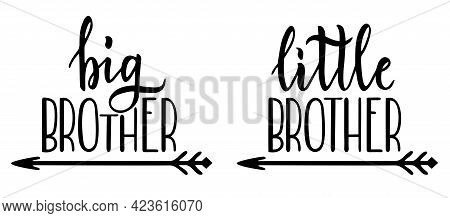 Little Brother, Big Brother. Lettering For Babies Clothes, T-shirts And Nursery Decorations. Letteri