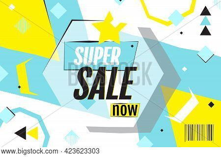 Super Sale Now. Memphis Style Poster. Abstract Geometric Background. Bright, Modern Flat Design. Tem