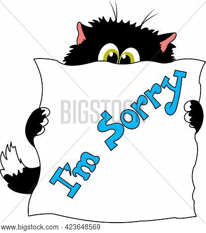Cute Black Cat Holding A Message Board With The Text I'm Sorry. Hand Drawn Inspirational And Encoura