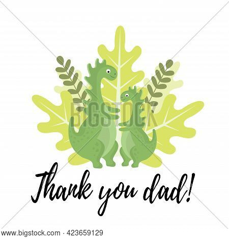 Happy Father\'s Day Vector Card. Dad Dinosaur And Baby. Postcard With The Inscription Thank You, Dad