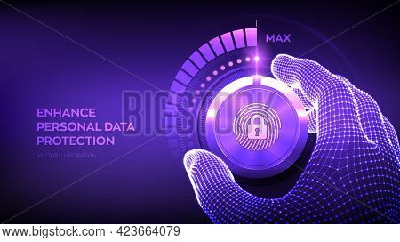 Privacy Security Levels Knob Button. Increasing Personal Data Protection Level. Wireframe Hand Turni