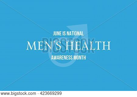 June Is National Men's Health Awareness Month. Month To Raise Awareness For Men's Well-being. White
