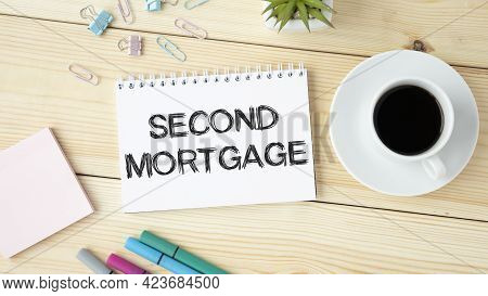 Business Photo Showes Printed Text Second Mortgage