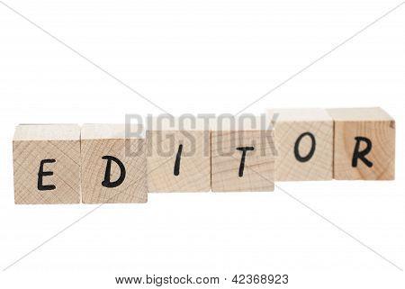 Editor Written With Wooden Blocks.